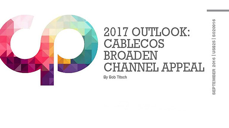 2017 Outlook: Cablecos Broaden Appeal