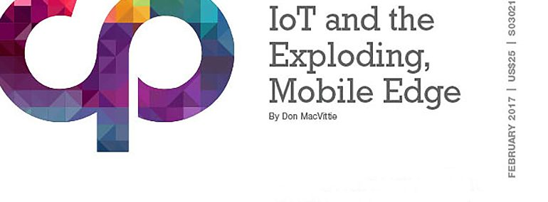 IoT and the Exploding, Mobile Edge