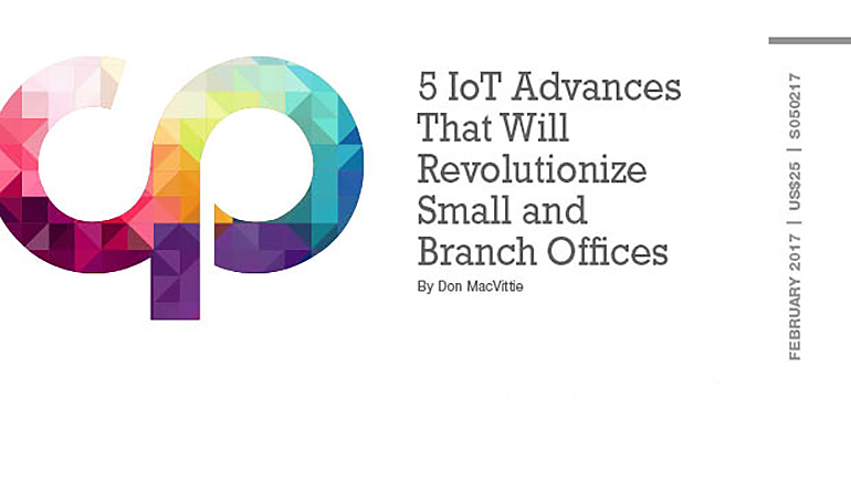 5 IoT Advances That Will Revolutionize Small and Branch Offices
