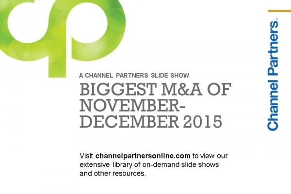 Biggest M&A of Nov.-Dec. 2015: Visit the Channel Partners Home Page