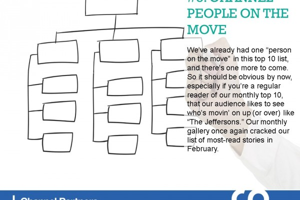 Top Stories in February: Channel People on the Move