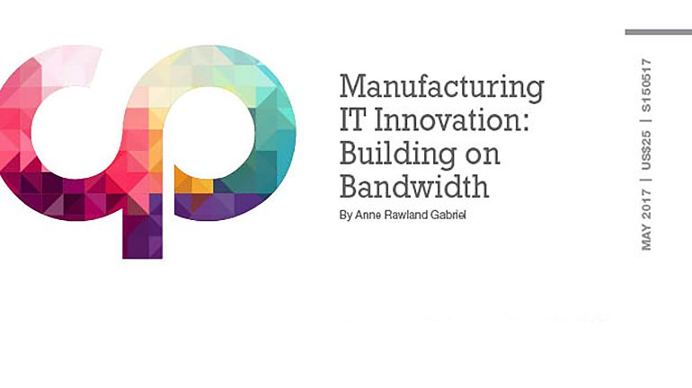 Manufacturing IT Innovation: Building on Bandwidth