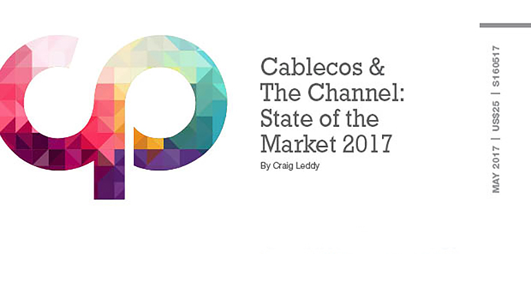 Cablecos & The Channel: State of the Market 2017