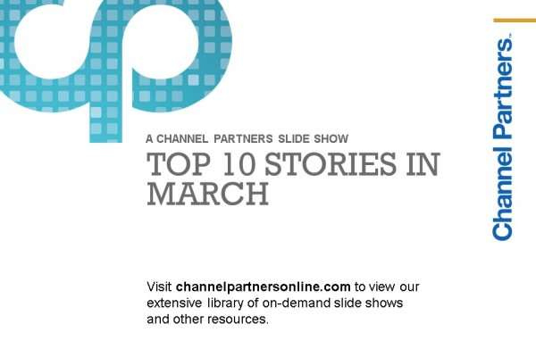 Top Stories in March: Visit the Channel Partners Home Page