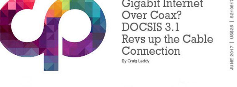 Gigabit Internet Over Coax? DOCSIS 3.1 Revs up the Cable Connection