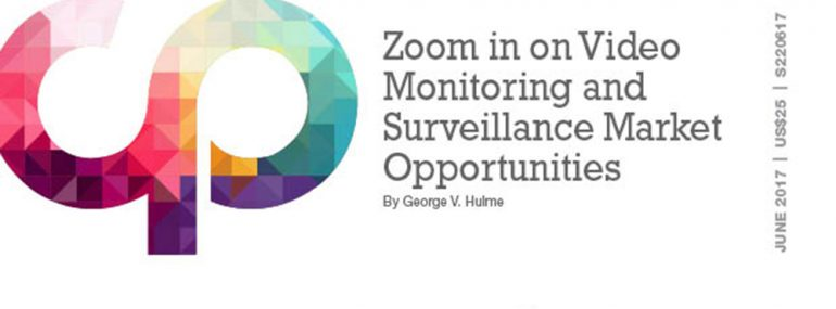 Zoom in On Video Monitoring and Surveillance Market Opportunities