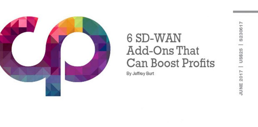 6 SD-WAN Add-Ons That Can Boost Profits