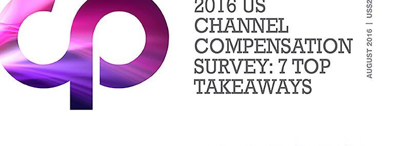 2016 U.S. Channel Compensation Survey: Top 7 Takeaways