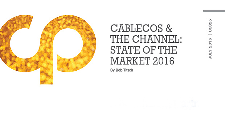 Cablecos & The Channel: State of the Market 2016