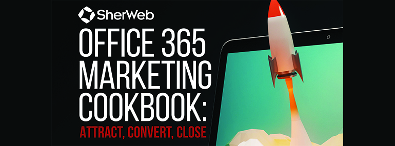 Office 365 Marketing Cookbook: Attract, Convert, Close