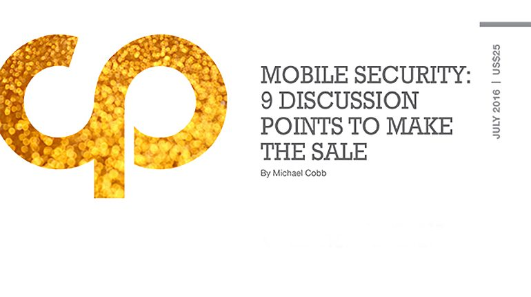 Mobile Security: 9 Discussion Points to Make the Sale