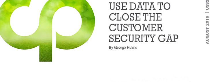 Use Data to Close the Customer Security Gap