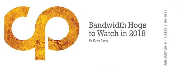 Bandwidth Hogs to Watch for in 2018