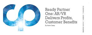 Ready Partner One: AR/VR Delivers Profits, Customer Benefits