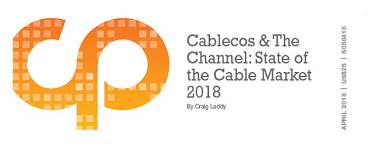 Cablecos & The Channel: State of the Channel Market 2018