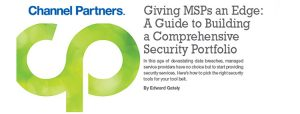 Giving MSPs an Edge: A Guide to Building a Comprehensive Security Portfolio