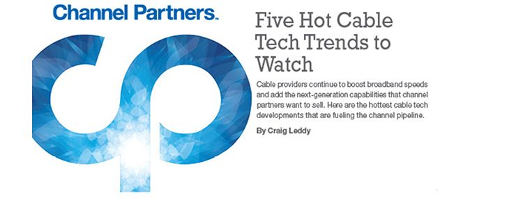 Five Hot Cable Trends to Watch