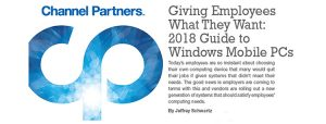 Giving Employees What They Want: 2018 Guide to Windows Mobile PCs