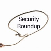 Security Roundup